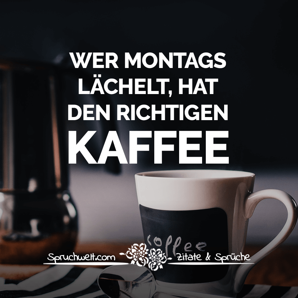 kaffee zitate w s verpflegungswelt. Black Bedroom Furniture Sets. Home Design Ideas